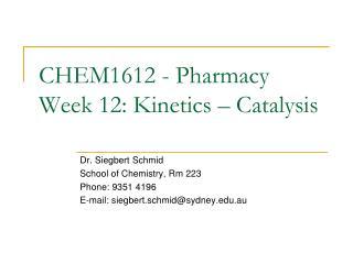 CHEM1612 - Pharmacy Week  12:  Kinetics – Catalysis