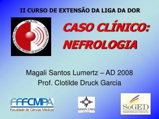 Magali Santos Lumertz   AD 2008 Prof. Clotilde Druck Garcia