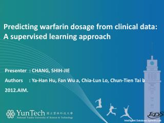 Predicting  warfarin  dosage from clinical data: A supervised learning approach