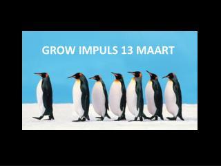 GROW IMPULS 13 MAART