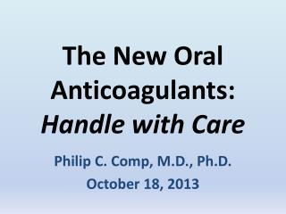 The New Oral Anticoagulants: Handle with Care