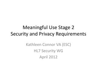 Meaningful Use Stage 2  Security and Privacy Requirements