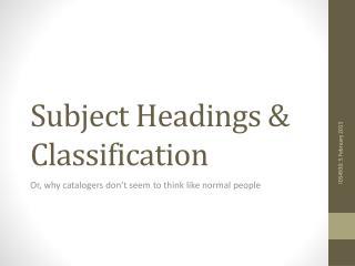 Subject Headings & Classification