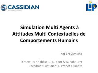 Simulation Multi Agents à Attitudes Multi Contextuelles de Comportements Humains