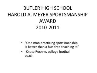 BUTLER HIGH SCHOOL HAROLD A. MEYER SPORTSMANSHIP AWARD 2010-2011