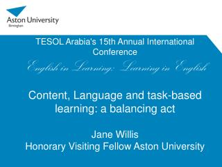 TESOL Arabias 15th Annual International Conference English in Learning:  Learning in English  Content, Language and task