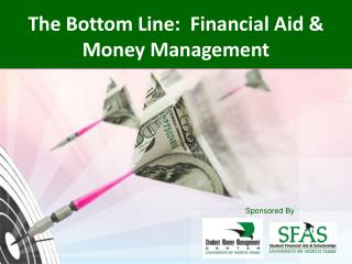 The Bottom Line:  Financial Aid &  Money Management