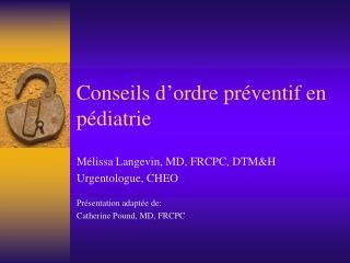 Conseils d'ordre préventif en pédiatrie