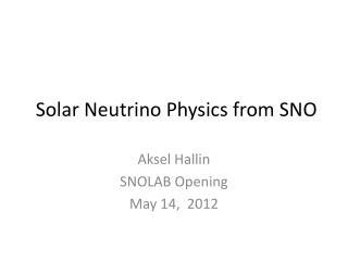 Solar Neutrino Physics from SNO