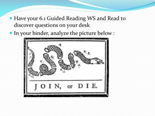 Have your 6.1 Guided Reading WS and Read to discover questions on your desk