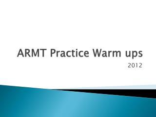 ARMT Practice Warm ups