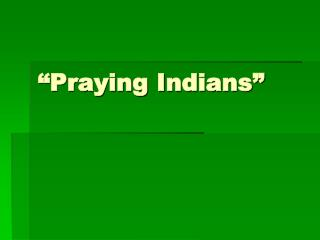 """Praying Indians"""