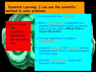 Essential Learning: I can use the scientific method to solve problems.