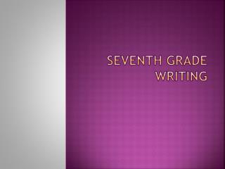Seventh Grade Writing