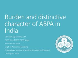 Burden  and distinctive character of ABPA in India