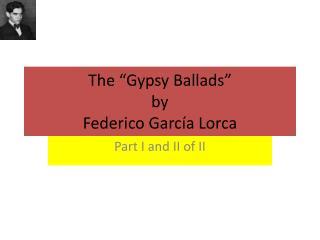 """The """" Gypsy Ballads"""" by  Federico  García  Lorca"""
