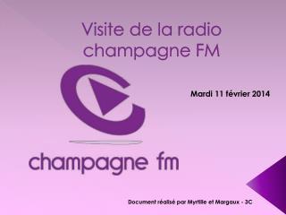 Visite de la radio champagne  FM