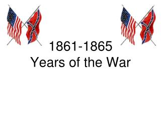 1861-1865  Years of the War