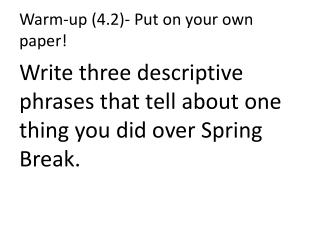 Warm-up (4.2)- Put on your own paper!