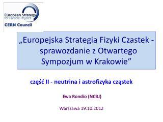 """"""" Europejska Strategia Fizyki Czastek  -  sprawozdanie  z  Otwartego Sympozjum  w  Krakowie """""""