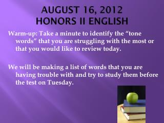 AUGUST  16, 2012 HONORS II ENGLISH