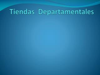 Tiendas  Departamentales