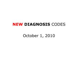 NEW DIAGNOSIS CODES