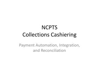 NCPTS Collections Cashiering