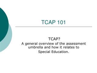 TCAP 101 PowerPoint
