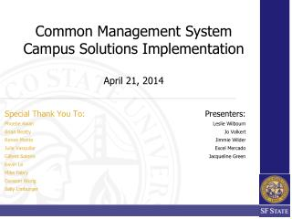 Common Management System Campus  Solutions Implementation  April 21, 2014