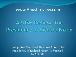 APUSH Review: The Presidency of Richard Nixon