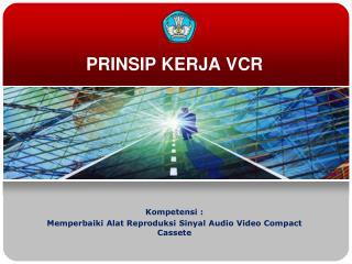 PRINSIP KERJA VCR