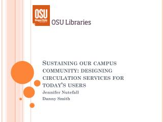 Sustaining our campus community: designing circulation services for today's users