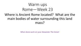 Warm ups Rome—Week 23