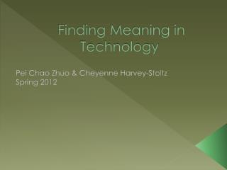 Finding Meaning in Technology