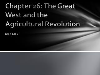 Chapter 26: The Great West and the Agricultural Revolution