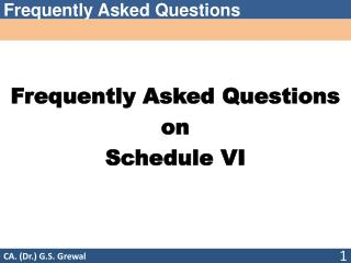 Frequently Asked Questions  on  Schedule VI