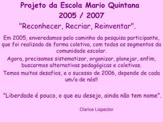 Projeto da Escola Mario Quintana  2005