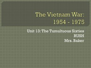 The Vietnam War: 1954 - 1975