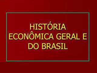 HIST RIA ECON MICA GERAL E DO BRASIL