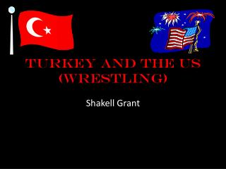 Turkey and the US (Wrestling)