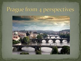 Prague from 4 perspectives