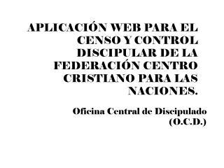 Oficina Central de Discipulado (O.C.D.)
