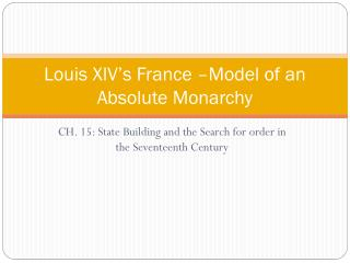 Louis XIV's France –Model of an Absolute Monarchy