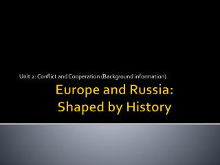 Europe and Russia: Shaped by History