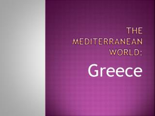 The Mediterranean World: