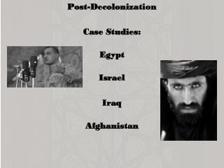 Post-Decolonization Case Studies: Egypt Israel Iraq Afghanistan