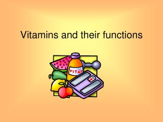 Vitamins and their functions