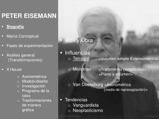 PETER EISEMANN Biografía Marco Conceptual Fases de experimentación Análisis general