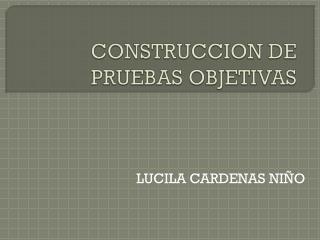 CONSTRUCCION DE PRUEBAS OBJETIVAS